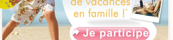 1 semaine de vacances en famille*