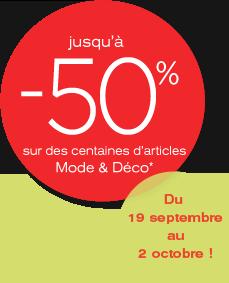 Jusqu'à -50% sur des centaines d'articles Mode & Déco*