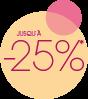 Jusqu'à -25%