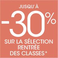 Jusqu'à -30% sur la sélection rentrée des classes