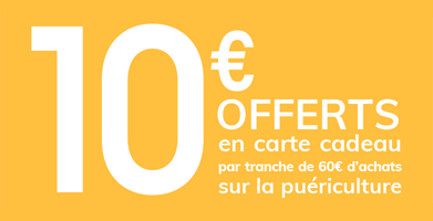10€ offerts en carte cadeau par tranche de 60€ d'achats sur la puériculture